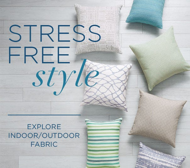 Stress Free Style - Explore Indoor/Outdoor Fabric