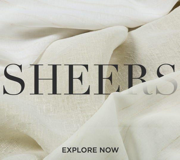 Sheers - Explore Now