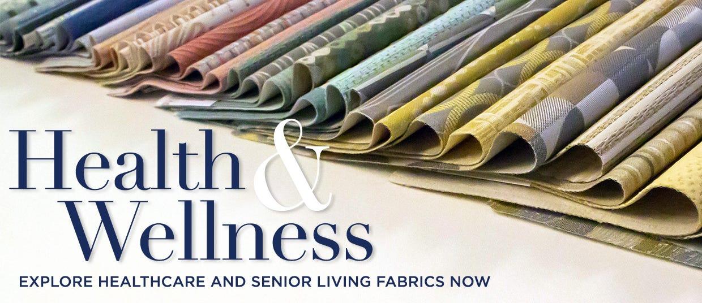 Health & Wellness - Explore Healthcare and Senior Living Fabrics Now