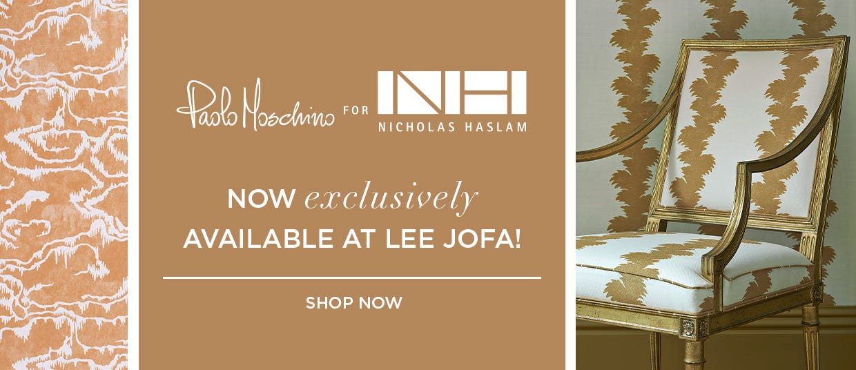 Paolo Moschino for Nicholas Haslam Now Exclusively Available at Lee Jofa! SHOP NOW